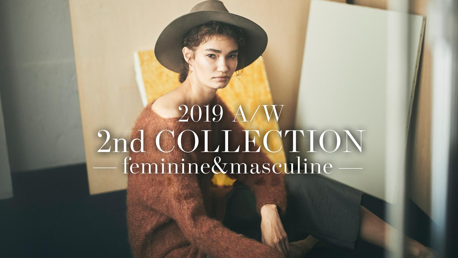 2019 A/W 2nd COLLECTION -feminine&masculine-